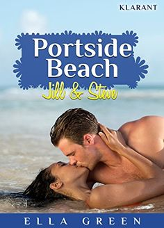 Portside Beach. Jill und Steve von Ella Green https://www.amazon.de/dp/B00ZGS5QPA/ref=cm_sw_r_pi_dp_akuwxbREF9BHF