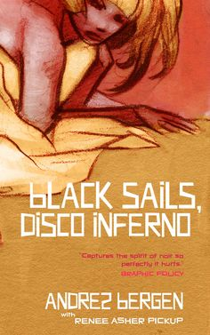 """Top Books of 2016 on AustCrimeFiction  """"Black Sails, Disco Inferno by Andrez Bergen is a retelling of Tristan and Iseult that's clever, compelling and just wonderful."""""""