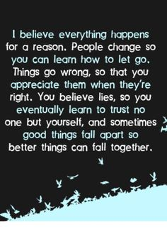 Always loved this! The trusting other people, so you eventually trust no one but yourself; has been a VERY tough one for me! I've been burned so many times because I have been too trusting of people.