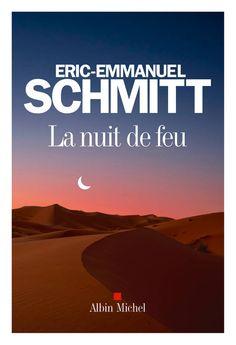 Livre: La Nuit De Feu, Eric-Emmanuel Schmitt, Albin Michel