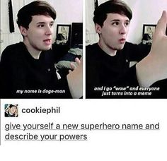 Trash... Trash... Fan... Fan trash. I have the ability to scream and squeeze hard enough to make you explode. My weakness is Phan and references.