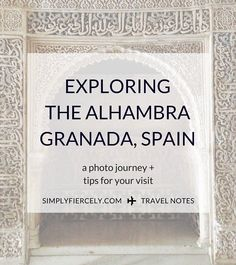Exploring the Alhambra - Simply + Fiercely