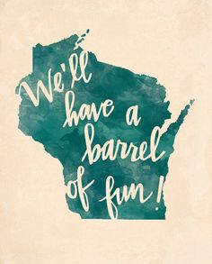Hey, I found this really awesome Etsy listing at http://www.etsy.com/listing/151870000/wisconsin-barrel-of-fun-print