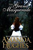 Free Kindle Book -   The Grand Masquerade (Bold Women of the 19th Century Series)