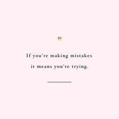 Mistakes are part of the journey! Browse our collection of motivational exercise quotes and get instant health and fitness inspiration. Transform positive thoughts into positive actions and get fit, healthy and happy! Words Quotes, Wise Words, Me Quotes, Motivational Quotes, Inspirational Quotes, Pink Quotes, Wise Sayings, Fitness Inspiration Quotes, Fitness Motivation Quotes