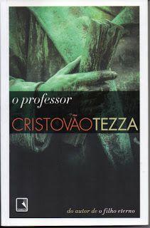Sebo Felicia Morais: O Professor- Cristovão Tezza