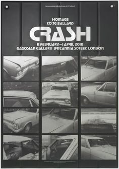 "Plastic poster for ""Crash: Homage to J.G. Ballard"", an exhibition at Gagosian Gallery, London, 2010. The photographs, taken by Ballard, show his Ford Zephyr after an accident in 1973. Design: Graphic Thought Facility"