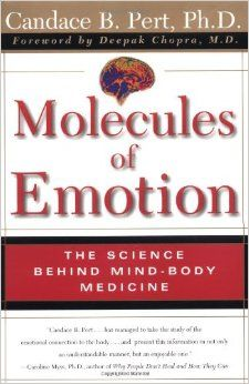 """A classic! """"Why do we feel the way we feel? How do our thoughts and emotions affect our health? Are our bodies and minds distinct from each other or do they function together as parts of an interconnected system? In her groundbreaking book Molecules of Emotion, Candace Pert provides startling and decisive answers to these and other challenging questions."""""""