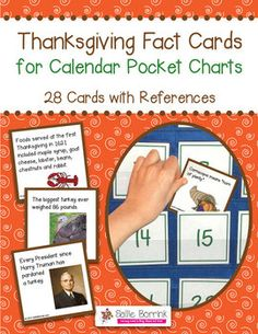 Thanksgiving Fact Cards for Calendar Pocket Charts - Thanksgiving Unit Extension Activity - A fun, colorful and easy way to extend your study of Thanksgiving (past and present). You will receive 28 cards, each with an interesting fact about Thanksgiving. The 3×3 cards easily slide behind your date cards on the calendar pocket chart. The cards are unnumbered so they can be used in any month and in any sequence.