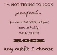 I'm not trying to look perfect. I just want to feel better, look great, know I'm healthy and be able to rock any outfit I choose.Yeah baby, this is totally #WildlyAlive! #selflove #fitness #health #nutrition #weight #loss LEARN MORE → www.WildlyAliveWeightLoss.com