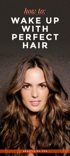 How To Wake Up With Perfect Hair | BeautyHigh.com