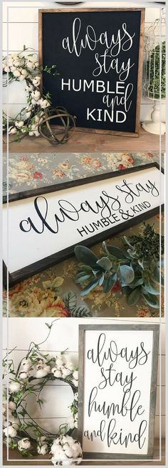 These signs are beautiful and a lovely reminder for everyone. Always Stay Humble & Kind / hand painted / wood sign / farmhouse style / rustic ad afflink farmhouse rusticdecor Wood Signs Sayings, Diy Wood Signs, Painted Wood Signs, Rustic Signs, Rustic Decor, Wooden Sign Quotes, Wood Signs For Home, Vinyl Sayings, Wood Stencil Signs