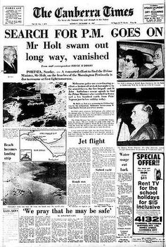the search for missing Australian Prime Minister Harold Holt - Daddy told me he'd made a joke the night before as the MC of a concert and he felt awful when his joke seemed to be a portend of tragedy!
