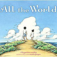 2010 Caldecott Honor - All the World by Liz Garton Scanlon, Marla Frazee (Illustrator)