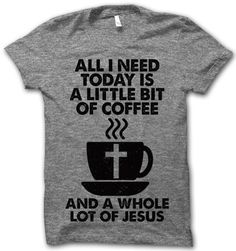 Little Bit Of Coffee And A Whole Lot Of Jesus.