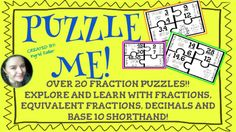 Over 20 puzzles with fractions!Base 10 shorthand, decimals, equivalent fractions and simplifying fractions!This is a group fun activity, where kids can use mental math, speed and play all together!ENJOY!