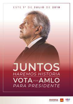 AMLO, Presidente 2018, Juntos haremos historia, MORENA, Andres Manuel Lopez Obrador Movies, Presidents, Political Campaign, Truths, Film Director, Viva Mexico, 2016 Movies, Films, Film