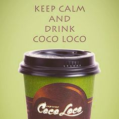 Keep Calm and Drink Coco Loco !