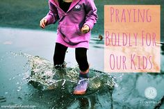 There are 3 things I pray for my kids every day, but I'm learning I should also be praying for myself as a mom. Let's pray boldly for our kids together!