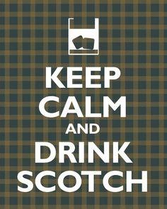 Drink Scotch