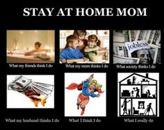 Stay at Home Mommy!