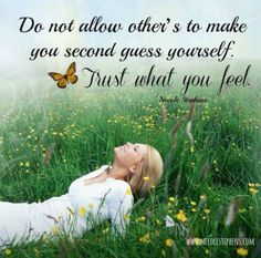 No one can tell you how you feel. Trust yourself.
