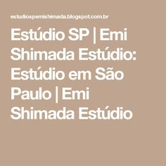Estúdio SP | Emi Shimada Estúdio: Estúdio em São Paulo | Emi Shimada Estúdio