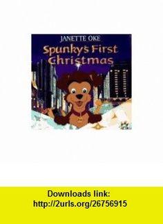 Spunkys First Christmas (9780764220524) Janette Oke , ISBN-10: 0764220527  , ISBN-13: 978-0764220524 ,  , tutorials , pdf , ebook , torrent , downloads , rapidshare , filesonic , hotfile , megaupload , fileserve