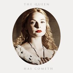 the queen has cometh