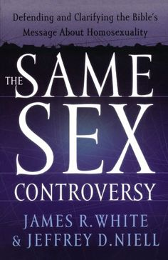 Same Sex Controversy, The: Defending and Clarifying the Bible's Message About Homosexuality by James White,http://www.amazon.com/dp/0764225243/ref=cm_sw_r_pi_dp_Bpsktb00FGF8PWWH