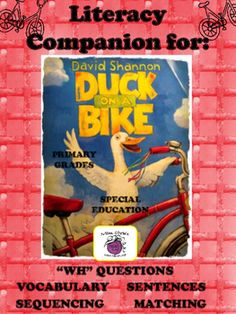 "This literacy companion was created based on the book ""Duck on a Bike"" by David Shannon.  My students love this book so I created a variety of language-based activities centered around the story events and vocabulary.  Great to use with primary grades and within special education."
