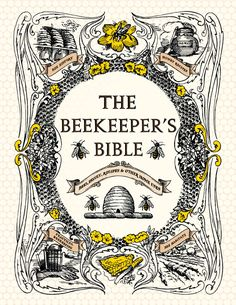 "Bees: ""The #Beekeeper's Bible: Ultimate Guide to the Essentials of #Beekeeping."""
