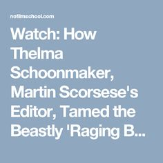 Watch: How Thelma Schoonmaker, Martin Scorsese's Editor, Tamed the Beastly 'Raging Bull'