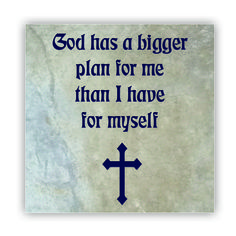 Tile - Large   - God has a bigger plan for me than I have for myself