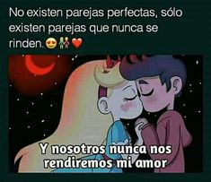 Elizabeth y Pablo Mexican Quotes, Funny Motivation, Amor Quotes, Love Phrases, Cute Love Quotes, Star Vs The Forces Of Evil, Love You, My Love, Force Of Evil