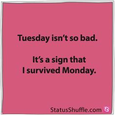 I survived Monday - Chin Up - Face the day!!