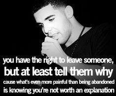 You Have The Right To Leave Someone But At Least Tell Them Why - Break Up Quote