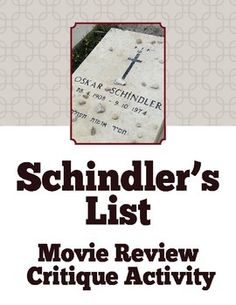 Schindlers List  Reviewing a ReviewThis resource includes two activities that will give students to read and analyze informational text in the form of a movie review of Schindlers List.