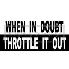 When It Doubt Throttle It Out Decal  Car by MontgomeryHomeDesign