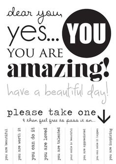 PLEASE TAKE ONE~  Easy, fun way to spread a little happiness.  Post these all around your school!