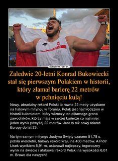 Zaledwie 20-letni Konrad Bukowiecki stał się pierwszym Polakiem w historii, który złamał barierę 22 metrów w pchnięciu kulą! – Nowy, absolutny rekord Polski to równe 22 metry uzyskane na halowym mityngu w Toruniu. Polak jest najmłodszym w historii kulomiotem, który wkroczył do elitarnego grona zawodników, którzy mają w swojej karierze co najmniej jeden wynik powyżej 22 metrów. Jest to też nowy rekord Europy do lat 23.Na tym samym mityngu Justyna Święty czasem 51,78 s. pobiła wieloletni…