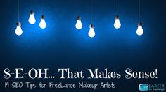 S-E-Oh That Makes Sense! - 19 Quick SEO Tips for Makeup Artists
