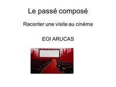 Raconter une visite au cinéma> French Language Lessons, French Lessons, Ab Initio, French Grammar, Teaching French, Learn French, Fractions, Communication, English
