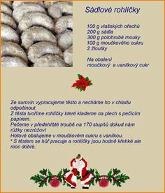 Sádlové rohlíčky Christmas Candy, Christmas Baking, Christmas Cookies, Christmas Recipes, Eat Me Drink Me, Food And Drink, Czech Recipes, Candy Recipes, Desert Recipes