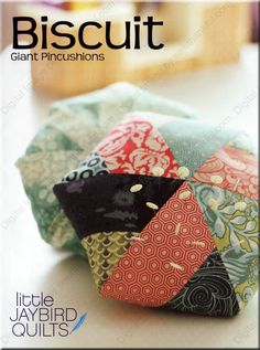 Biscuit pincushion sewing pattern from Jaybird Quilts