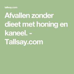 Afvallen zonder dieet met honing en kaneel. - Tallsay.com