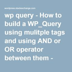 wp query - How to build a WP_Query using mulitple tags and using AND or OR operator between them - WordPress Development Stack Exchange
