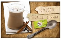 Give coffee a hint of Mexico by adding vanilla, cinnamon and honey while brewing, and topping it with steamed milk – Ole!