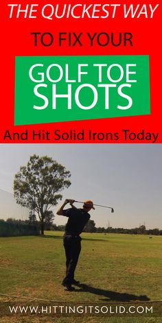 Learn how to fix your golf toe shots fast with these proven fixes and start hitting the golf ball solid.