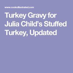 Turkey Gravy for Julia Child's Stuffed Turkey, Updated